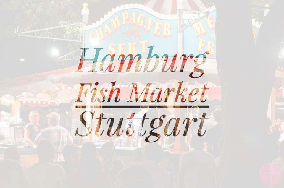 Remembering The Hamburg Fish Market, Stuttgart