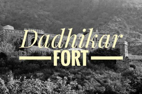 Dadhikar Fort Blog