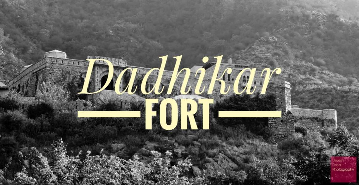 Dadhikar Fort - A Weekend Getaway From Delhi