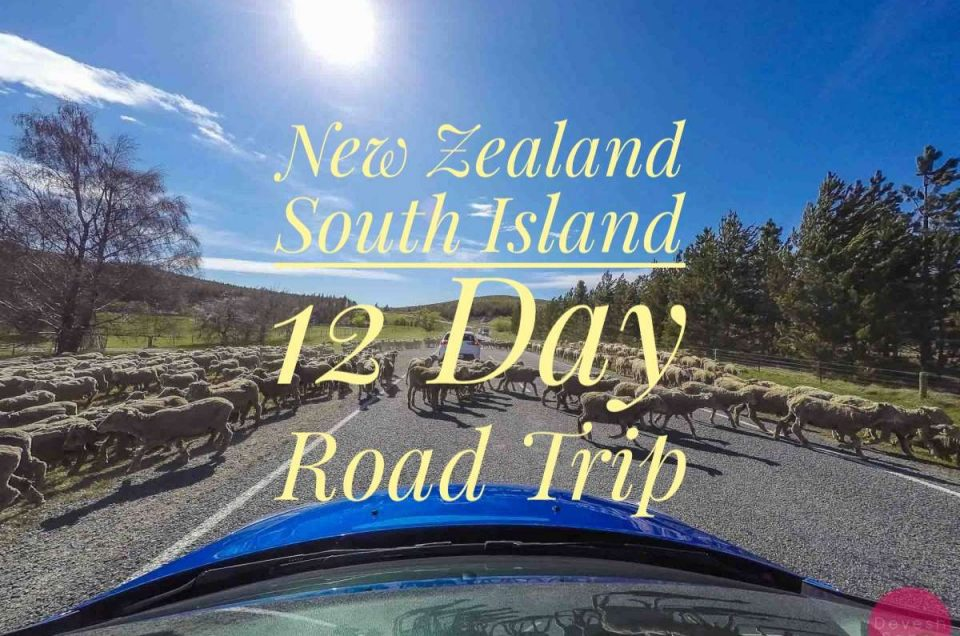 New Zealand South Island Road Trip Itinerary For 12 Days