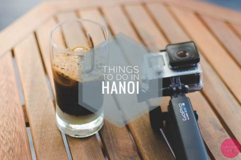 My Travel Highlights From Hanoi, Vietnam