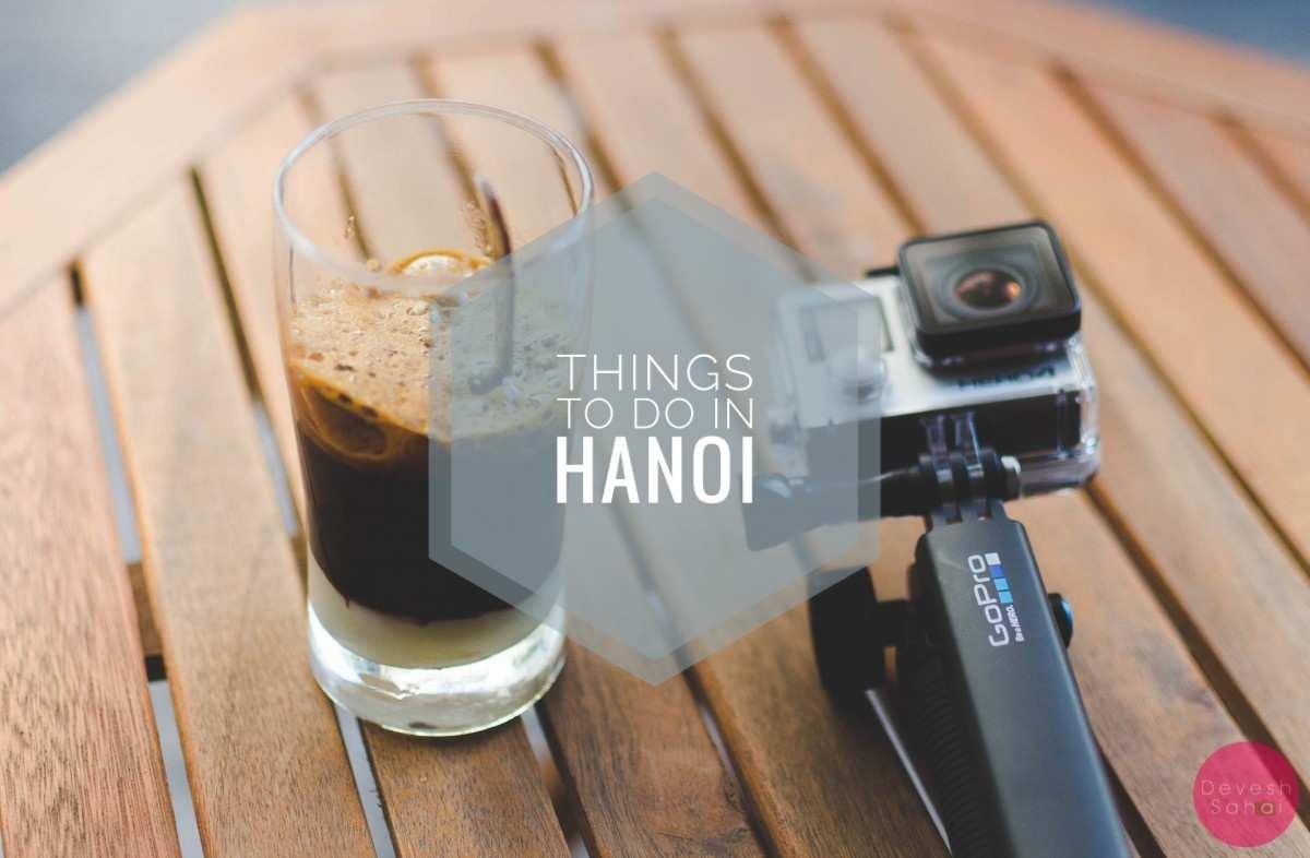 My Travel Highlights From Hanoi, Vietnam