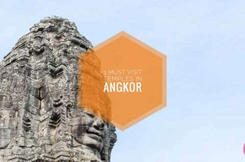 3 Must Visit Temples In Angkor