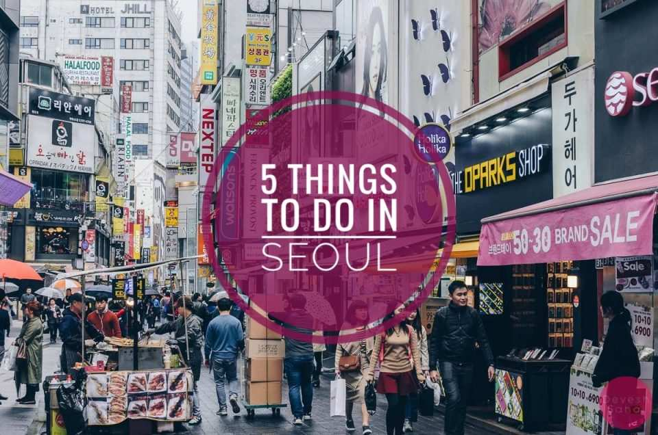 5 Things To Do In Seoul