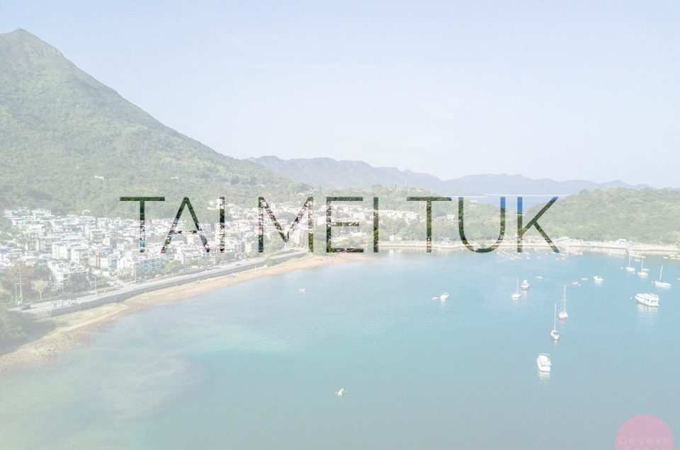 Tai Mei Tuk – A Place Full Of Activities
