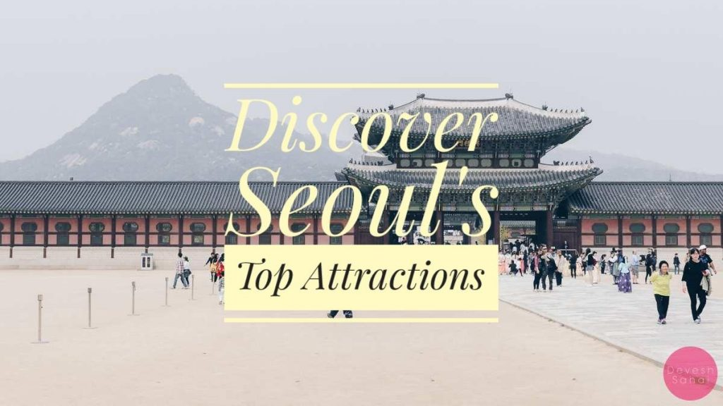 Discover Seoul's Top Attractions