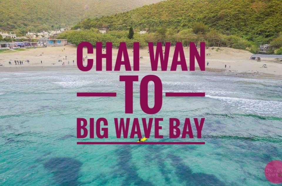 Hike To Big Wave Bay From Chai Wan