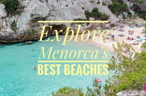 Explore Menorca's best beaches blog