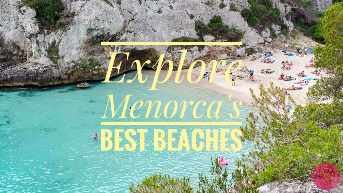 Beach Hopping In Menorca