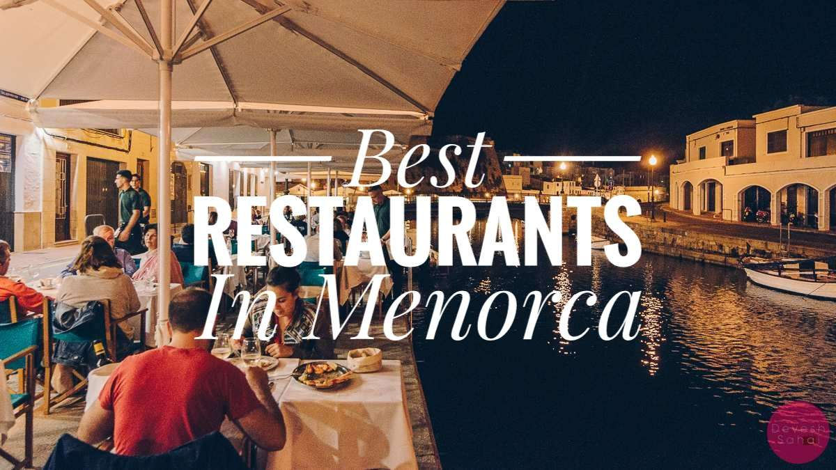 The Best Restaurants (We Ate At) In Menorca
