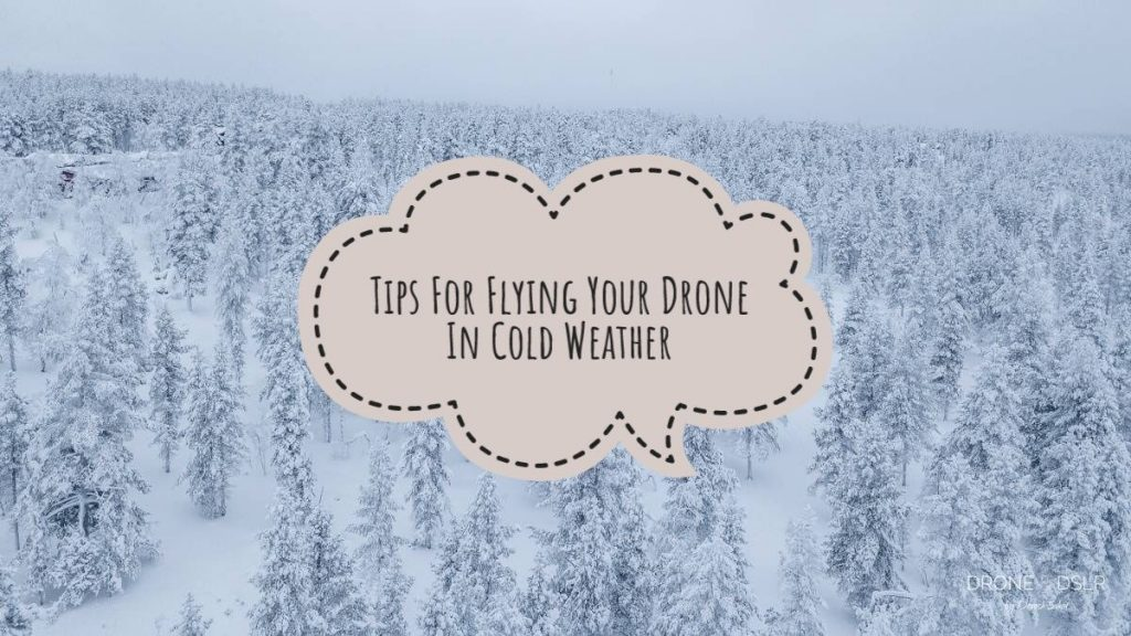 Tips for flying your drone in cold weather