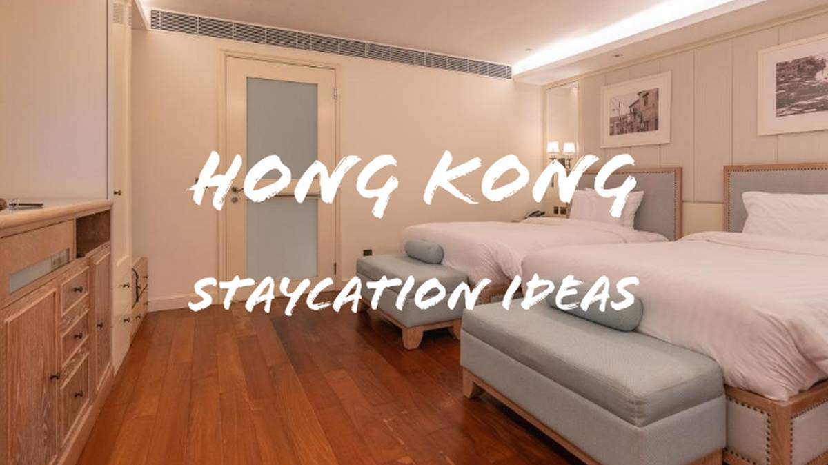 Hong Kong Staycation Ideas