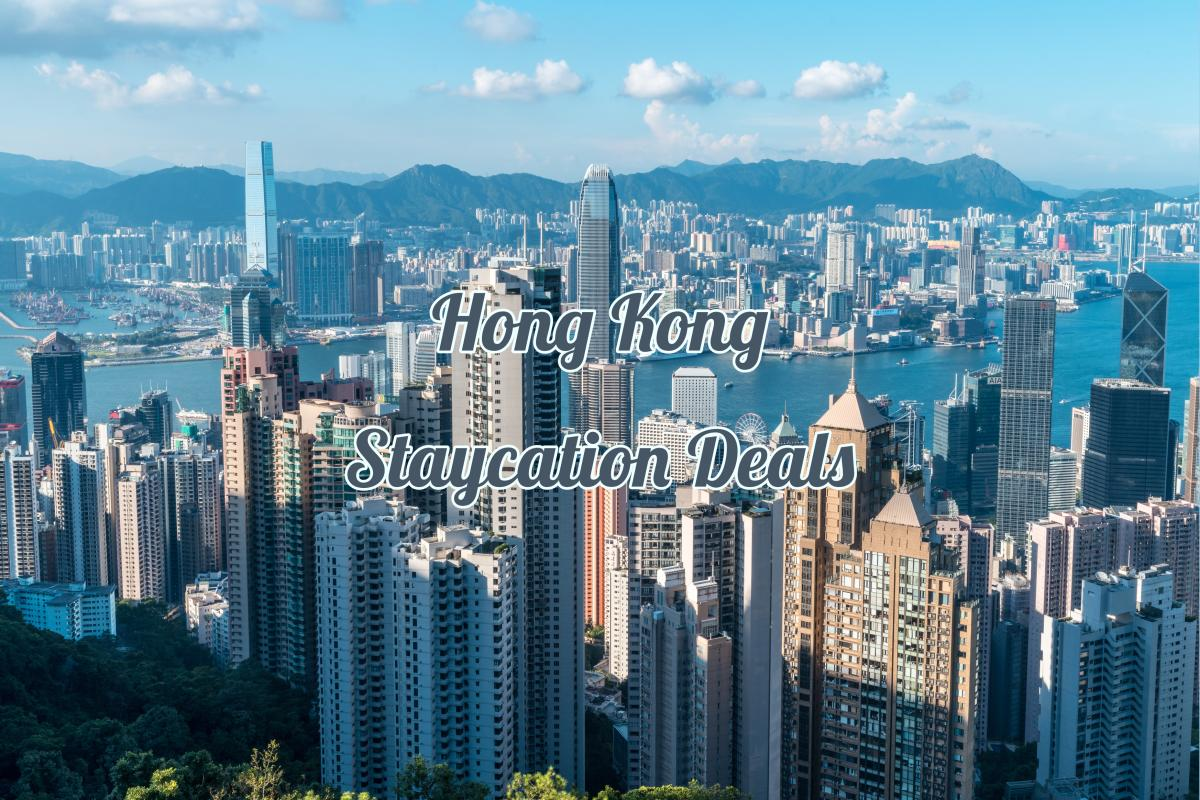 Amazing Hong Kong Staycation Deals 2021